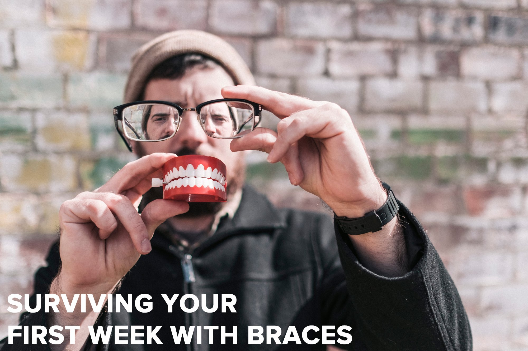 5 TIPS FOR SURVIVING YOUR FIRST WEEK WITH BRACES