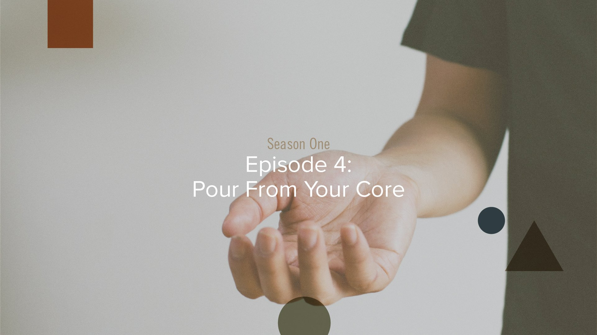 Metaphorically Speaking Podcast: Season 1 - Episode 4 - Pour From the Core