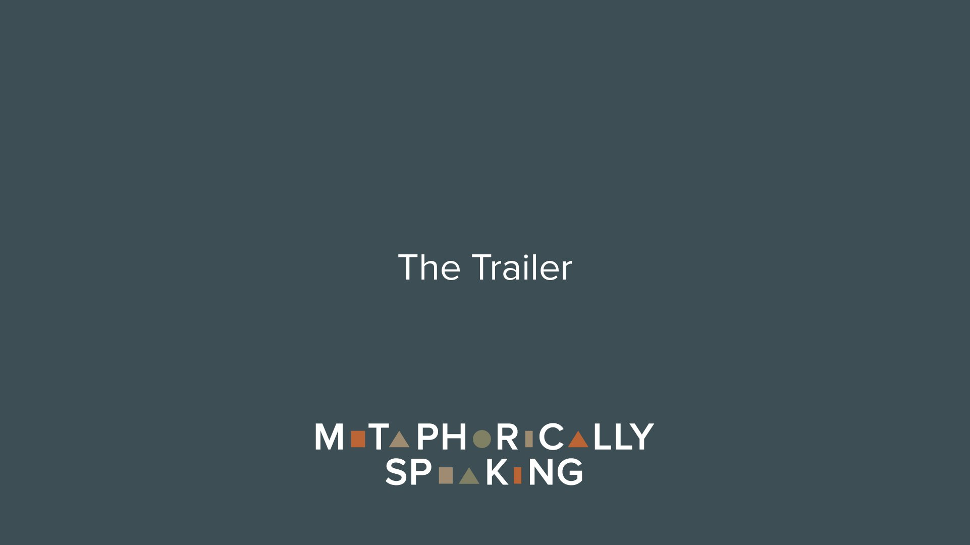 Metaphorically Speaking Podcast: The Trailer